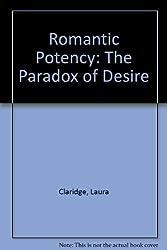 Romantic Potency: The Paradox of Desire