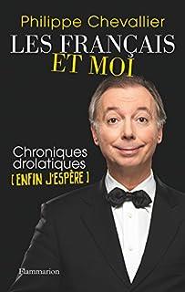 Les Français et moi : chroniques drolatiques (enfin j'espère), Chevallier, Philippe