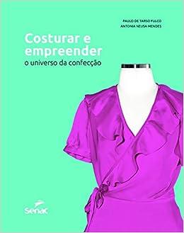 190993d3ec Costurar e empreender  O universo da confecção - 9788539622450 - Livros na  Amazon Brasil