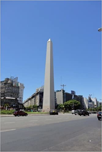 Book The Obelisk in Buenes Aires, Argentina: Blank 150 page lined journal for your thoughts, ideas, and inspiration