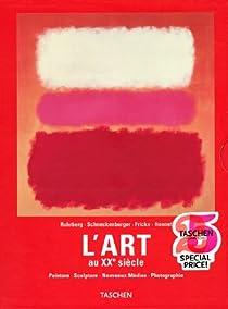 L'Art au XXe siècle Coffret en 2 volumes : Tomes 1 et 2 : Peinture, sculpture, nouveaux médias, photographie par Walther