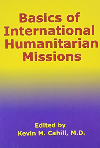 Basics of International Humanitarian Missions (International Humanitarian Affairs)