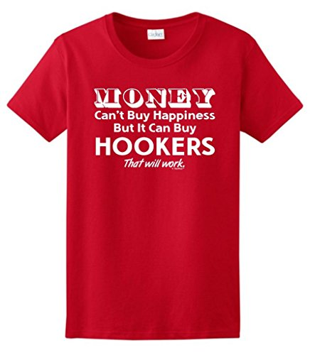 Money Can't Buy Happiness But It Can Buy Hookers Ladies T-Shirt Medium Red