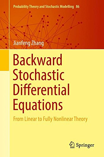 Backward Stochastic Differential Equations: From Linear to Fully Nonlinear Theory (Probability Theory and Stochastic Modelling)