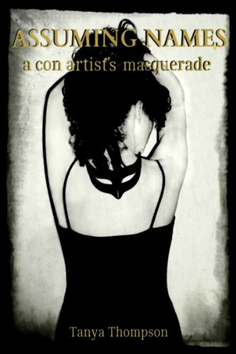 Assuming Names: a con artist's masquerade (Criminal Mischief Book 1)