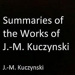 Summaries of the Works of J.-M. Kuczynski