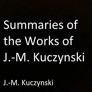 Summaries of the Works of J.-M. Kuczynski Audiobook