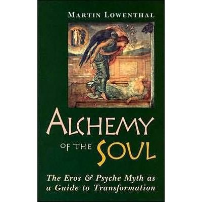 Alchemy of the Soul: The Eros and Psyche Myth as a Guide to Transformation (Paperback) - Common PDF