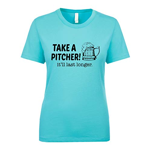 Pitcher Tahiti - Take A Pitcher It'll Last Longer Women's T Shirt Tahiti-Blue XX-Large