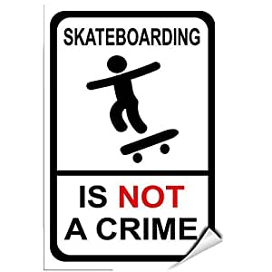 WenNuNa Wall Sticker Skateboarding Is Not A Crime Security Sign Wall Decal Sticker 9x12 Inches