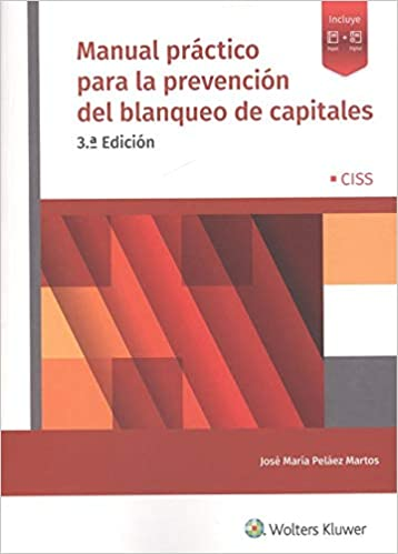 MANUAL PRACTICO PARA LA PREVENCION DEL BLANQUEO DE CAPITALE: José María Peláez Martos: 9788499540924: Amazon.com: Books