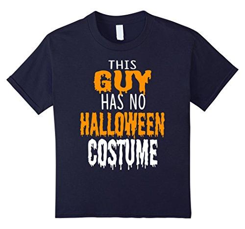 Badass Guy Costumes (Kids This GUY has no halloween costume Tshirt 12 Navy)