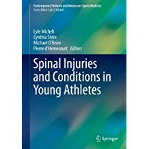 Spinal Injuries and Conditions in Young Athletes (Contemporary Pediatric and Adolescent Sports Medicine)