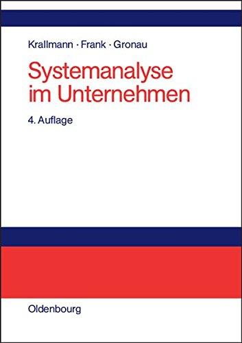 Systemanalyse im Unternehmen: Vorgehensmodelle, Modellierungsverfahren und Gestaltungsoptionen Gebundenes Buch – 12. Juni 2002 Hermann Krallmann 3486272039 Betriebswirtschaft Unternehmensplanung
