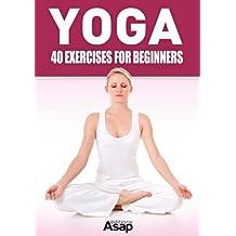 Yoga: 40 Exercises for Beginners