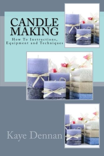 Download Candle Making How To Instructions Equipment And