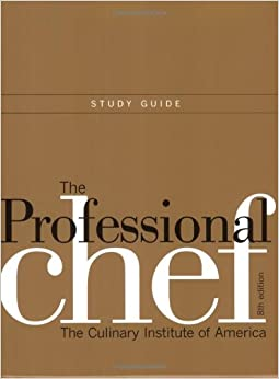 The Professional Chef: Study Guide por The Culinary Institute Of America (cia) epub
