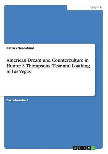 """Read Online American Dream Und Counterculture in Hunter S. Thompsons """"fear and Loathing in Las Vegas"""" (German Edition) ebook"""