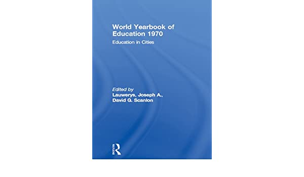 World Yearbook of Education 1970: Education in Cities