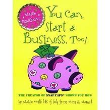 MaddieBradshaw's You CanStart a Business byBradshaw