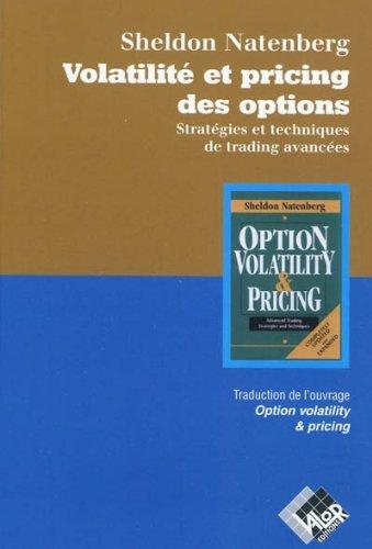 Volatilité et pricing des options: Stratégies et techniques de trading avancées. Broché – 3 juin 2010 Sheldon Natenberg Valor 2909356892 Bourse