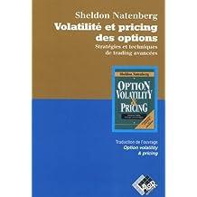 Volatilite et Pricing des Options: Strategies et Techn. de Tradin