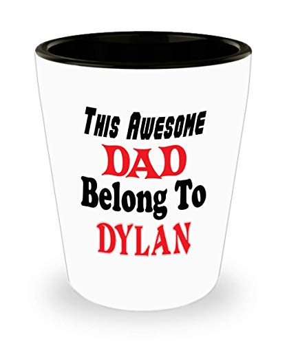 White Ceramic Shot Glass Funny Father's Day Gift For Dad - This Awesome Dad Belong To Dylan - Novelty Birthday Gift For Dad/Papa,al6448]()