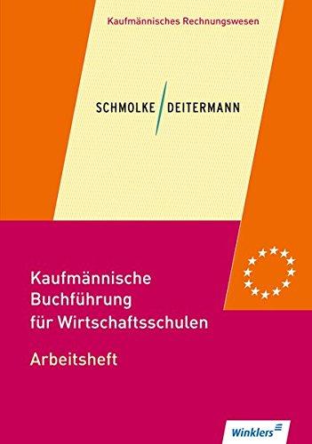 Kaufmännische Buchführung für Wirtschaftsschulen: Einführung in die Finanzbuchhaltung: Arbeitsheft
