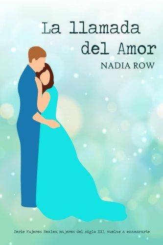 Read Online La llamada del amor (Mujeres Reales) (Volume 1) (Spanish Edition) pdf