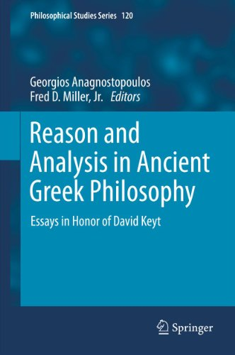 Download Reason and Analysis in Ancient Greek Philosophy: Essays in Honor of David Keyt (Philosophical Studies Series) Pdf