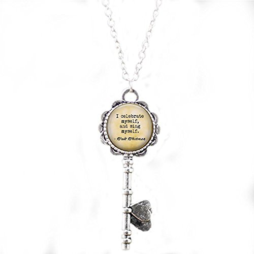 Walt Whitman - I Celebrate Myself, and Sing Myself - Inspirational Gift - Whitman Quote Key Necklace - Poem Jewelry - Poetry Gift -