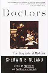 Doctors: The Biography of Medicine Kindle Edition
