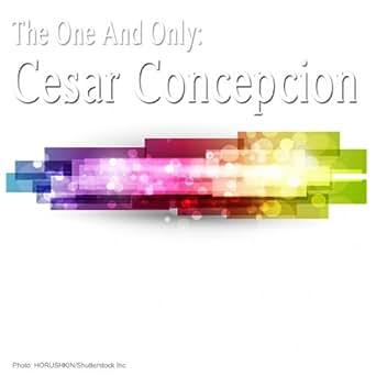The One And Only: Cesar Concepcion de Cèsar Concepciòn en ...