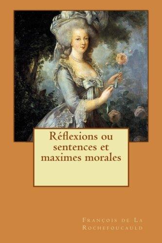 Reflexions ou sentences et maximes morales  [de La Rochefoucauld, Francois] (Tapa Blanda)