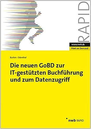 Die Neuen Gobd Zur It Gestutzten Buchfuhrung Und Zum Datenzugriff Nwb Burlein Henning Odenthal Roger Amazon De Bucher