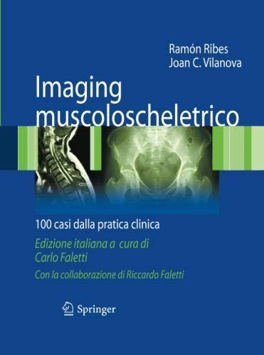 Imaging muscoloscheletrico: 100 casi dalla pratica clinica (Italian Edition)
