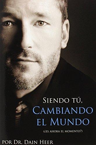 Siendo Tu, Cambiando El Mundo - Being You, Changing the World Spanish (Spanish Edition)