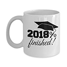 Seniors Class of 2018 - graduation gift mug for him or her - 2018% finished! 11 oz. ceramic coffee cup - best present for high school, community college or university graduate