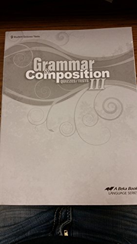 Abeka Grammar And Composition Iii   Tests And Quizzes   Including Composition Checklist And Reading Record