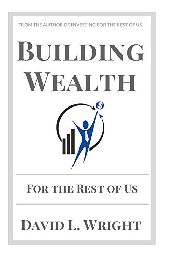 Building Wealth (For the Rest of Us)