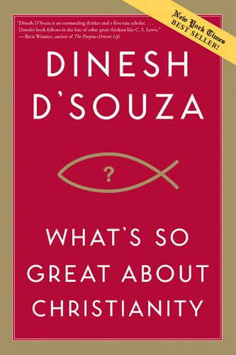 Book cover from Whats So Great about Christianity by Dinesh DSouza