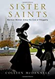 Sister Saints: Mormon Women since the End of Polygamy