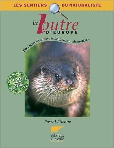 En ligne téléchargement gratuit La loutre d'Europe : Description, répartition, habitat, moeurs, observation... pdf epub