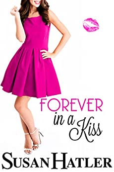 Forever in a Kiss (Kissed by the Bay Book 7) by [Hatler, Susan]