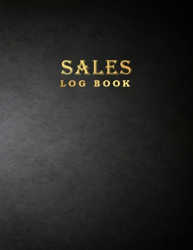 Sales Log Book: Black & Gold Style Business Record Journal Companies Shops 8.5″ x 11″ Large 100 Pages (Business Managerial Logbook) (Volume 4)