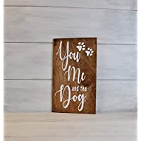 Dog Sign, Home Decor, Gift for dog lover, You Me And the Dog, Wood Sign, Dogs, Funny Sign, Funny Dog Sign, Dog Decor, Dog Gift