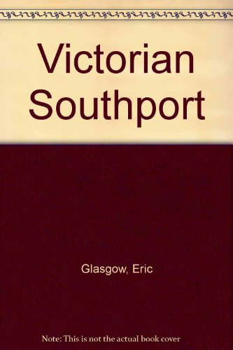 Victorian Southport Eric Glasgow