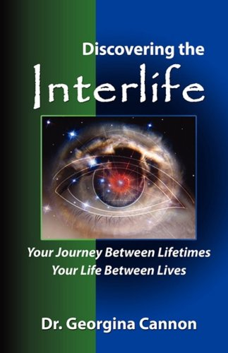 Discovering the Interlife: Your Journey Between Lifetimes