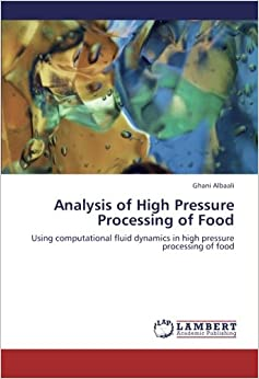 Book Analysis of High Pressure Processing of Food: Using computational fluid dynamics in high pressure processing of food