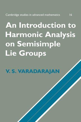An Introduction to Harmonic Analysis on Semisimple Lie Groups (Cambridge Studies in Advanced Mathematics)